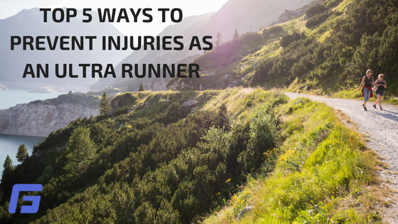 TOP 5 WAYS TO PREVENT INJURIES FOR ULTRA RUNNERS