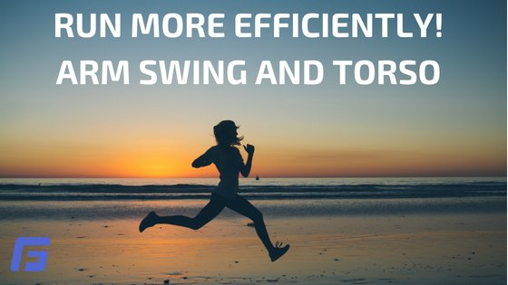 EFFICIENT RUNNING_ ARM SWING AND TORSO
