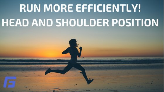EFFICIENT RUNNING_ HEAD AND SHOULDER POSITION