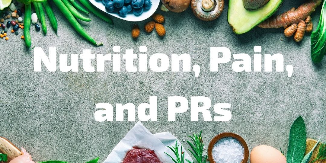 Nutrition, Pain, and PRs